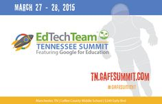 Ed Tech Team - Tennessee Summit Featuring Google for Education  march 27-28, 2015