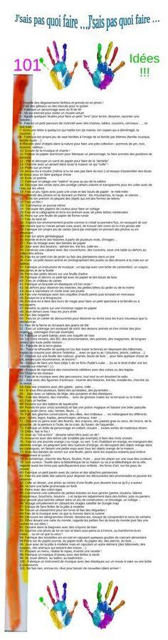 Votre enfant tourne en rond, il ne sait pas quoi faire, il s'ennuie ... sortez-lui cette liste magique de 101 idées ! Affichez la, accrochez la dans la chambre ou sur le frigo ! 1- Invente des dégu...