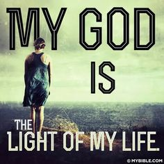 My God is the light of my life. #KWMinistries