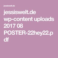 jessiswelt.de wp-content uploads 2017 08 POSTER-22hey22.pdf