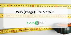 Does image size matter for your website? Learn the numbers you should look at when uploading an image to your website if you want your site to be fast. Size Matters, Social Media Tips, Blogging, How To Look Better, About Me Blog, Things To Come, File Size, Learning, Paradise