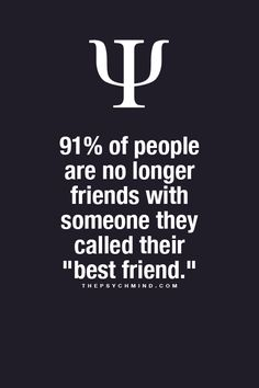 "Yep! But I don't use the term ""best friend"" anymore.. seems kind of rude to your other ""friends"".. I don't play favorites. Every one of my friends have different qualities I love.. if anyone is me ""best friend"" it is my husband. :0)"