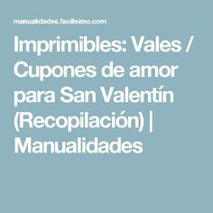 Imprimibles: Vales / Cupones de amor para San Valentín (Recopilación)   Manualidades