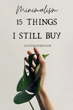 15 things I still buy on my jounrey to minimalism - A little Rose Dust - Trend Easy Entertaining Recipes 2019 Minimalist Lifestyle, Minimalist Living, Live For Yourself, Finding Yourself, Stop Comparing, Little Rose, Minimal Decor, Kindness Quotes, Easy Entertaining