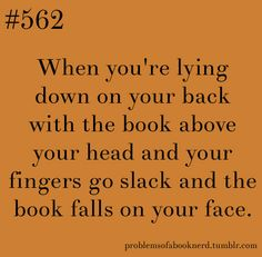 or you start to finally fall asleep and get cracked in the face.....not that it's ever happen to me or anything......