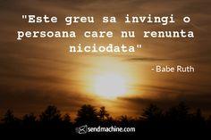 """Este greu sa invingi o persoana care nu renunta niciodata"" - Babe Ruth ... #Citate #Sendmachine Giving Up, Never Give Up, Celestial, Sunset, Movie Posters, Movies, Inspiration, Biblical Inspiration, Films"