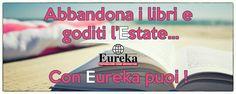 Se ti prepari con Noi, puoi davvero goderti l'estate e rilassarti in vacanza! ;)  www.eurekaesami.it