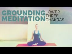 Get Grounded Meditation for Anxiety: Lower 3 Chakras Meditation (15-min) - YouTube