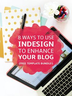 The complete guide to using InDesign for your blog (images, content upgrades, workshops & more). Get 10 Free InDesign Templates for Bloggers!