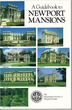 A Guidebook to Newport Mansions of The Preservation Society of Newport County: Ann Benway, Preservation Society of Newport County: Amazon.com: Books