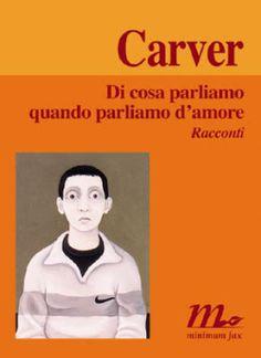Raymond Carver - Di cosa parliamo quando parliamo damore
