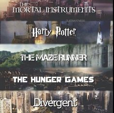 The Mortal Instruments - Harry Potter - The Maze Runner - The Hunger Games - Divergent