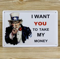 "SP-RW-083 ""I WANT YOU TO TAKE MY MONEY "" vintage home decor decorative plaques for bar wall art craft metal Tin signs  20X30CM"