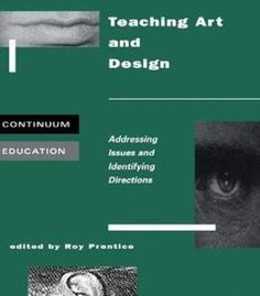 Teaching Art And Design By Roy Prentice PDF