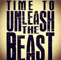 Unleash the Beast quotes life time motivational instagram instagram pictures instagram graphics unleash beast
