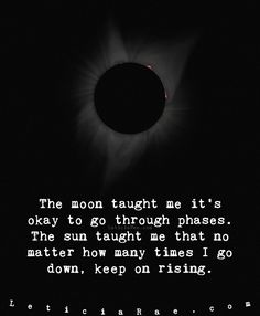 The moon taught me it's okay to go through phases. The sun taught me that no matter how many times I go down, keep on rising. 🌘 #LeticiaRae #FindingTheSilverLining #FTSL #highvibrations #beliefscreate #positivityiskey #positivevibesmatter #inspireandbeinspired #dailyaffirmation #raiseyourvibration #quote #quotestoinspire