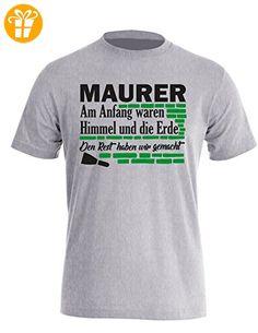 Maurer - Am Anfang waren Himmel und die Erde den Rest haben wir gemacht - Perfektes Geschenk für jeden Maurer - Herren Rundhals T-Shirt (*Partner-Link)