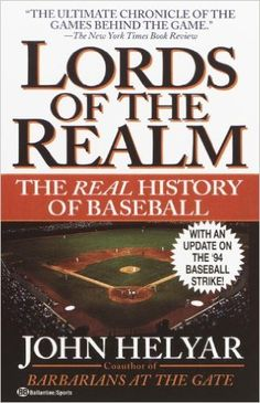 Lords of the realm : the real history of baseball / John Helyar