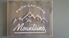String art, faith can move mountains. Contact me for your custom order Cameroncustomcreations@gmail.com