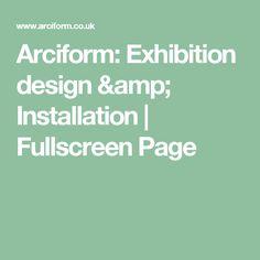 Arciform: Exhibition design & Installation | Fullscreen Page