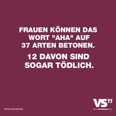 Visual Statements®️️ Frauen können das Wort Aha auf 37 Arten betonen. 12 davon sind tödlich. Sprüche / Zitate / Quotes / Spaß / lustig / witzig / Fun / Lachen / Humor