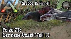 Ark: Survival Evolved - Folge 77: Der neue Vogel (Teil1)