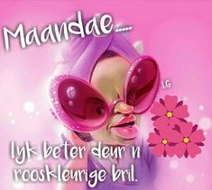 Days Of Week, Goeie More, Afrikaans Quotes, Monday Quotes, Happy Birthday Wishes, Inspirational Quotes, Nail Art, Motivation, Words