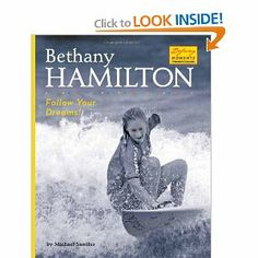 Bethany Hamilton: Follow Your Dreams! (Defining Moments (Bearport Publishing)) by Michael Sandler. $22.74. Reading level: Ages 7 and up. Publisher: Bearport Publishing (August 1, 2006). Author: Michael Sandler