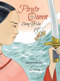 """Read """"Pirate Queen A Story of Zheng Yi Sao"""" by Helaine Becker available from Rakuten Kobo. The most powerful pirate in history was a woman who was born into poverty in Guangzhou, China, in the late When p. Katherine Johnson, Pirate Queen, Major Events, Text Features, Women In History, Elementary Schools, Childrens Books, Pirates, Author"""
