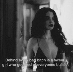behind every bad bitch is a sweet girl who got tired of everyone's bullshit Sassy Quotes, True Quotes, Bullshit Quotes, Sweet Girl Quotes, Tired Of Bullshit, Bad Mood Quotes, Bad Girl Quotes, Citations Film, Baddie Quotes