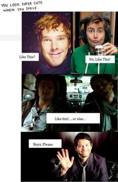 You look super cute when you smile. #SuperWhoLock