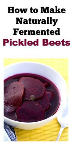 How to Make Naturally Fermented Pickled Beets == LA Healthy Living (Ingredients: 6 med. beets, 1/2 tsp. sea salt, 2 C water, and (opt.) mustard, coriander, or fennel seeds, cloves, or cinnamon stick)