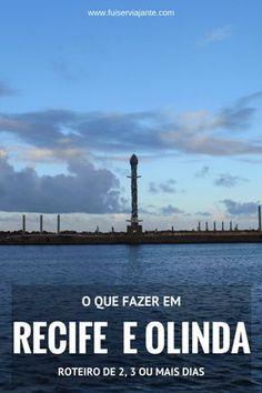 O que fazer em Recife e Olinda - Roteiros de dois, três ou mais dias nas cidades-irmãs de Pernambuco.