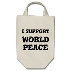 I SUPPORT WORLD PEACE Grocery Bag, Inspirational http://www.zazzle.com/i_support_world_peace_grocery_bag_inspirational-149326665257878807?rf=238290304201005220 #bag #grocery #world #peace
