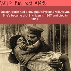 Joesph Stalin doughtier WTF FUN FACTS HOME / See MORE TAGGED/ history FACTS (source)