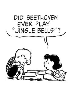"Did Beethoven eve play ""Jingle Bells""?"