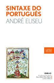 Sintaxe do português / André Eliseu - Lisboa : Caminho, imp. 2008
