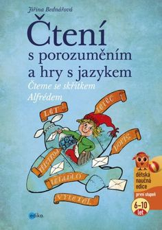 Čtení s porozuměním a hry s jazykem - Čteme se skřítkem Alfrédem   Učebnice Mapy Speech Therapy, Adhd, Teaching, Activities, Logos, School Stuff, Robin, Presents, Princess