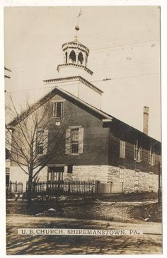 UB Church in Shiremanstown PA. Postmarked 1908.