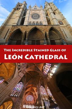 Leon Cathedral is one of the Top 10 Cathedrals in Spain. But it is #1 for one thing: its stained glass windows. All about the amazing stained glass windows of Leon Cathedral #bbqboy #Leon #Spain #travel