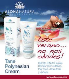 Este #verano, no nos olvides!Tane #Polynesian Cream, Hidrata & Nutre la piel. #Restaurador cutáneo #Pielseca.