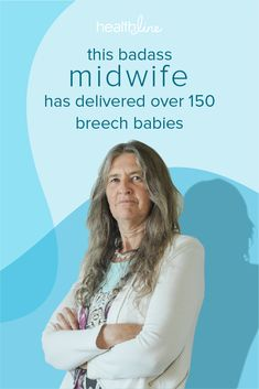 This Midwife Is Fighting to Make Vaginal Breech Births a Thing Again Breech Birth, Breech Babies, Amazing People, Good People, Natural Birth, Births, Midwifery, Blue Heron, Baby Grows