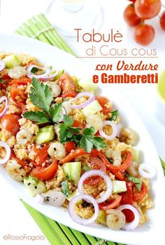 Tabulè di cous cous con verdure e gamberetti Fish Salad, Pasta Salad, Salty Foods, Food Illustrations, International Recipes, Soul Food, Italian Recipes, Food To Make, Food And Drink
