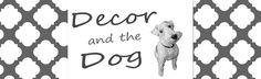 Decor & The Dog Blog