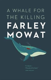 Whale for the Killing, A By Farley Mowat. Click Here to buy this eBook: http://www.kobobooks.com/ebook/Whale-for-the-Killing-A/book-Pa45AWVbqEOpDgMHIrCDTg/page1.html# #kobo #ebooks