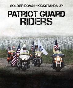 The Patriot Guard Riders are an amazing group of people who prevent protests during soliders funerals and help salute our fallen heros. They are a wonderful group that do this only out of honor, not because they are paid to or even ask to.