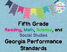 This bundle includes the Georgia Standards of Excellence Posters for Fifth Grade Reading and Math as well as the Common Core Georgia Performance Standards Posters for Fifth Grade Science and Social Studies.  http://www.thevivaciousteacher.com