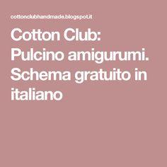 Cotton Club: Pulcino amigurumi. Schema gratuito in italiano