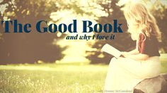 Deonne shares her love for the Word, and how she can truly say, the Good Book is the best book! #theGoodBookisthebestbook #likeitloveitwantmoreofit Read more here: http://www.unshakenministries.com/2017/09/25/the-good-book/