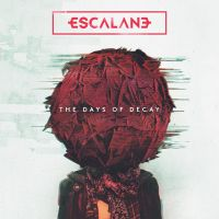 Alternative metal / pop metal from Finland. Escalane - The Days of Decay (2015) review